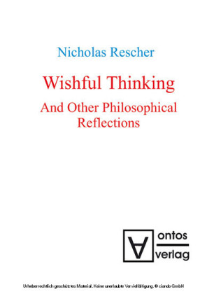 Wishful Thinking And Other Philosophical Reflections