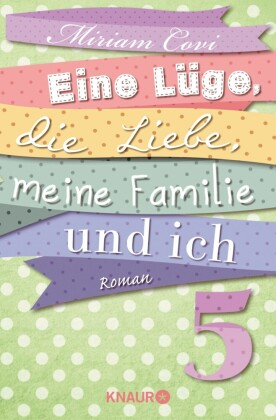 Eine Lüge, die Liebe, meine Familie und ich 5