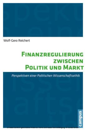Finanzregulierung zwischen Politik und Markt
