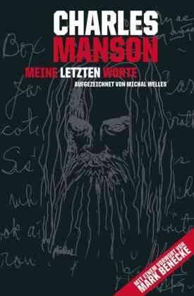 Charles Manson - Meine letzten Worte