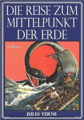 Jules Verne - Die Reise zum Mittelpunkt der Erde