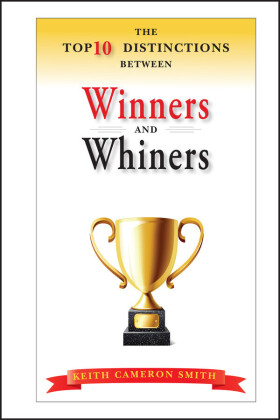 The Top 10 Distinctions Between Winners and Whiners