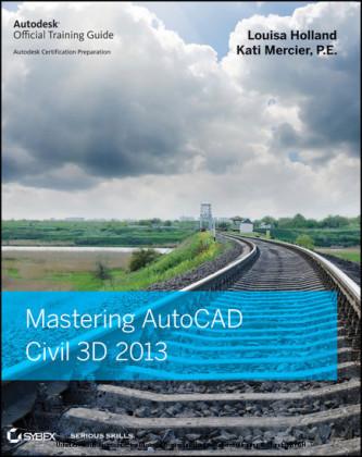 Mastering AutoCAD Civil 3D 2013