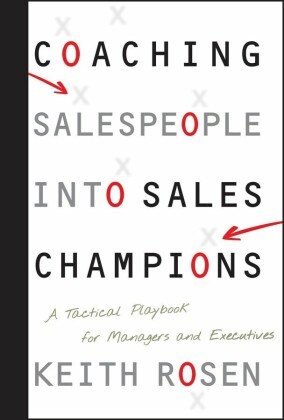 Coaching Salespeople into Sales Champions,