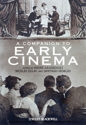 A Companion to Early Cinema
