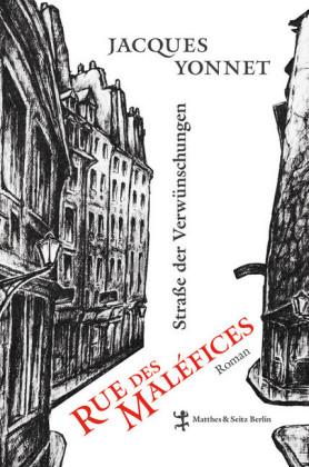 Rue des Maléfices, Straße der Verwünschungen