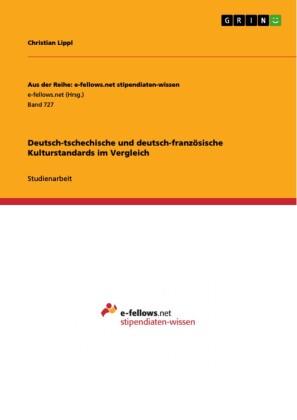 Deutsch-tschechische und deutsch-französische Kulturstandards im Vergleich