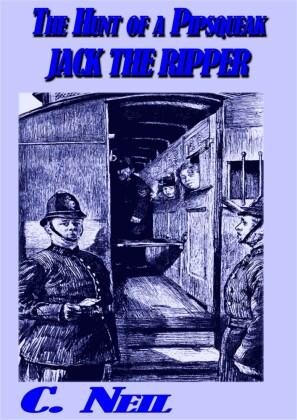 The Hunt of a pipsqueak Jack the Ripper