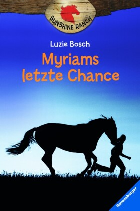 Sunshine Ranch 4: Myriams letzte Chance