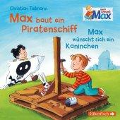 Mein Freund Max: Max baut ein Piratenschiff / Max wünscht sich ein Kaninchen, 1 Audio-CD Cover