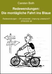 Redewendungen: Die montägliche Fahrt ins Blaue