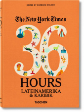 NYT. 36 Hours. Latin America & The Caribbean; .