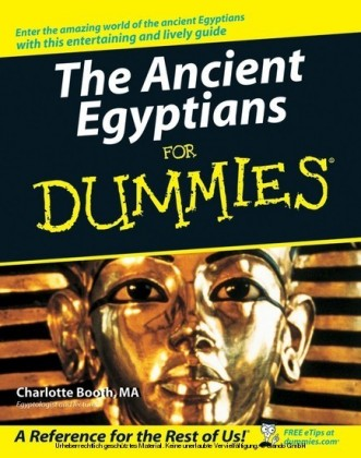 The Ancient Egyptians For Dummies