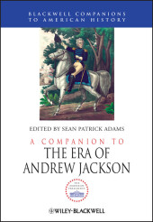 A Companion to the Era of Andrew Jackson