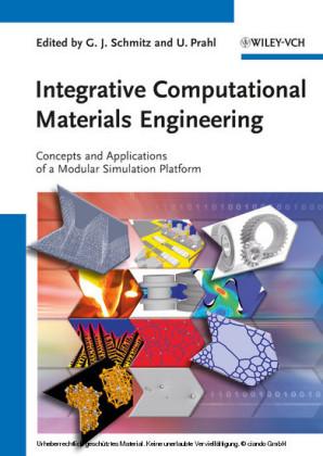 Integrative Computational Materials Engineering