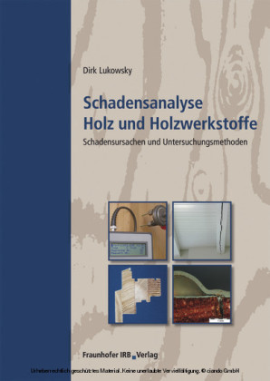 Schadensanalyse Holz und Holzwerkstoffe.