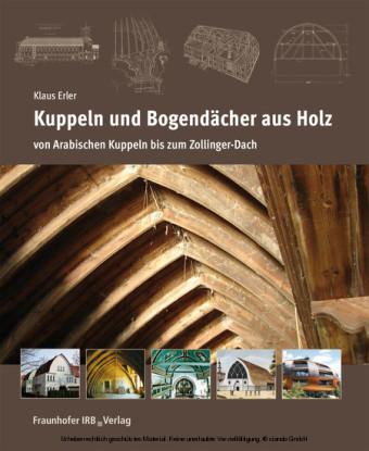 Kuppeln und Bogendächer aus Holz.