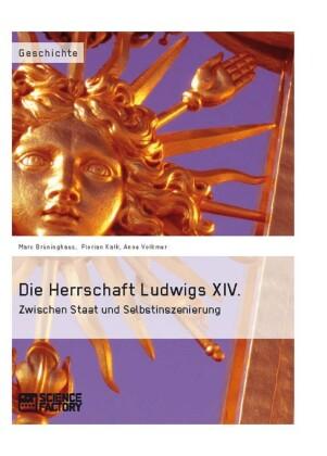 Die Herrschaft Ludwigs XIV.