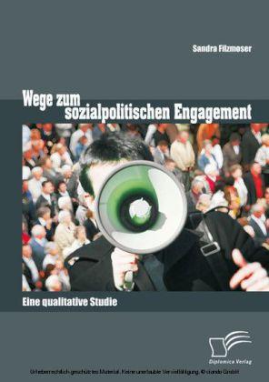 Wege zum sozialpolitischen Engagement: Eine qualitative Studie