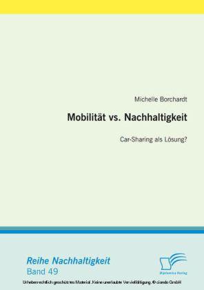 Mobilität vs. Nachhaltigkeit: Car-Sharing als Lösung?