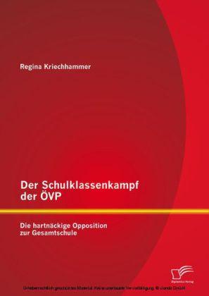 Der Schulklassenkampf der ÖVP: Die hartnäckige Opposition zur Gesamtschule