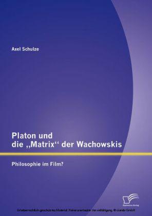 Platon und die 'Matrix' der Wachowskis: Philosophie im Film?