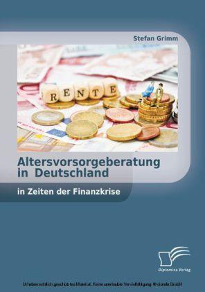 Altersvorsorgeberatung in Deutschland in Zeiten der Finanzkrise