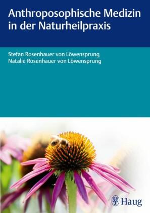 Anthroposophische Medizin in der Naturheilpraxis