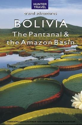 Bolivia - The Pantanal & Amazon Basin