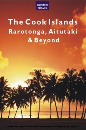 Cook Islands: Rarotonga, Aitutaki & Beyond