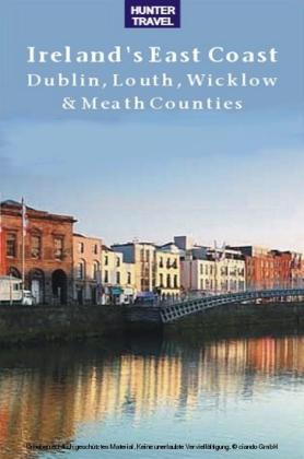 Ireland's East Coast: Dublin, Louth, Wicklow & Meath Counties
