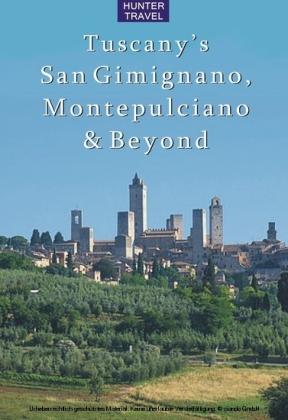 Tuscany's San Gimignano, Montepulciano & Beyond