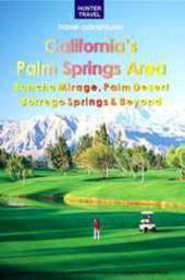 California's Palm Springs Area: Rancho Mirage, Palm Desert, Borrego Springs & Beyond