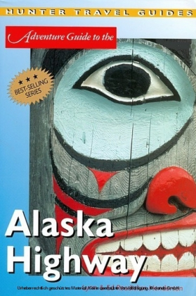 Alaska Highway Adventure Guide