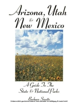 Arizona, Utah & New Mexico: A Guide to the State & National Parks