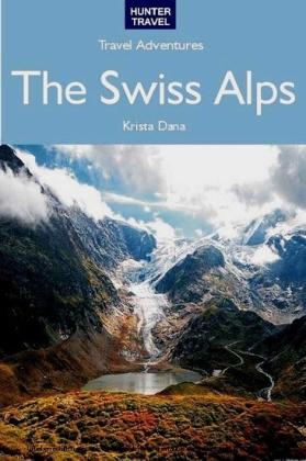 The Swiss Alps Travel Adventures
