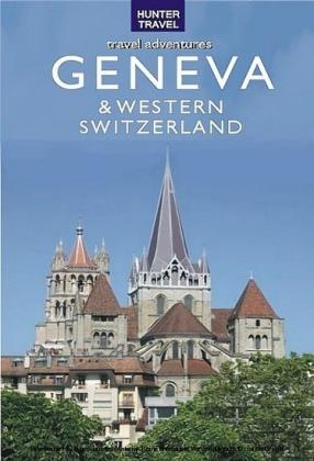 Geneva, Lausanne, Fribourg & Western Switzerland Travel Adventures