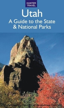 Utah: A Guide to the State & National Parks