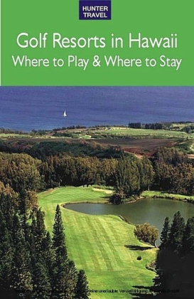 Golf Resorts in Hawaii: Where to Play & Where to Stay