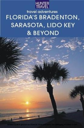 Florida's Bradenton, Sarasota, Lido Key, Longboat Key & Beyond