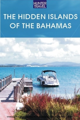 The Hidden Islands of the Bahamas: The Turks & Caicos, Acklins, Inaguas & Beyond