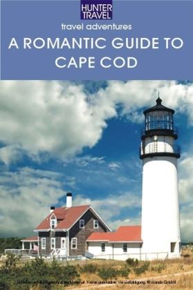A Romantic Guide to Cape Cod