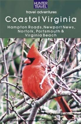 Coastal Virginia: Hampton Roads, Newport News, Norfolk, Portsmouth & Virginia Beach