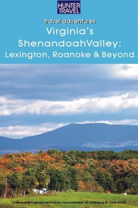 Virginia's Shenandoah Valley: Lexington, Roanoke, Front Royal, Winchester