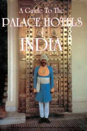 A Guide to the Palace Hotels of India