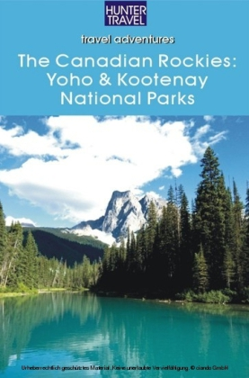 The Canadian Rockies: Yoho & Kootenay National Parks