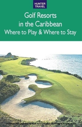 Golf Resorts in the Caribbean: Where to Play & Where to Stay