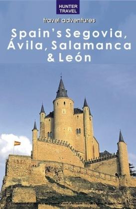Spain's Segovia, Ávila, Salamanca & León