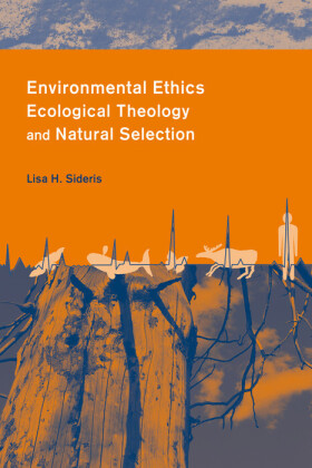 Environmental Ethics, Ecological Theology and Natural Selection