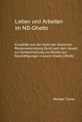 Leben und Arbeiten im NS-Ghetto
